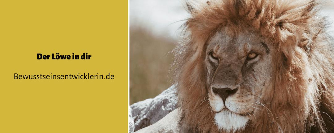 Der Löwe in dir